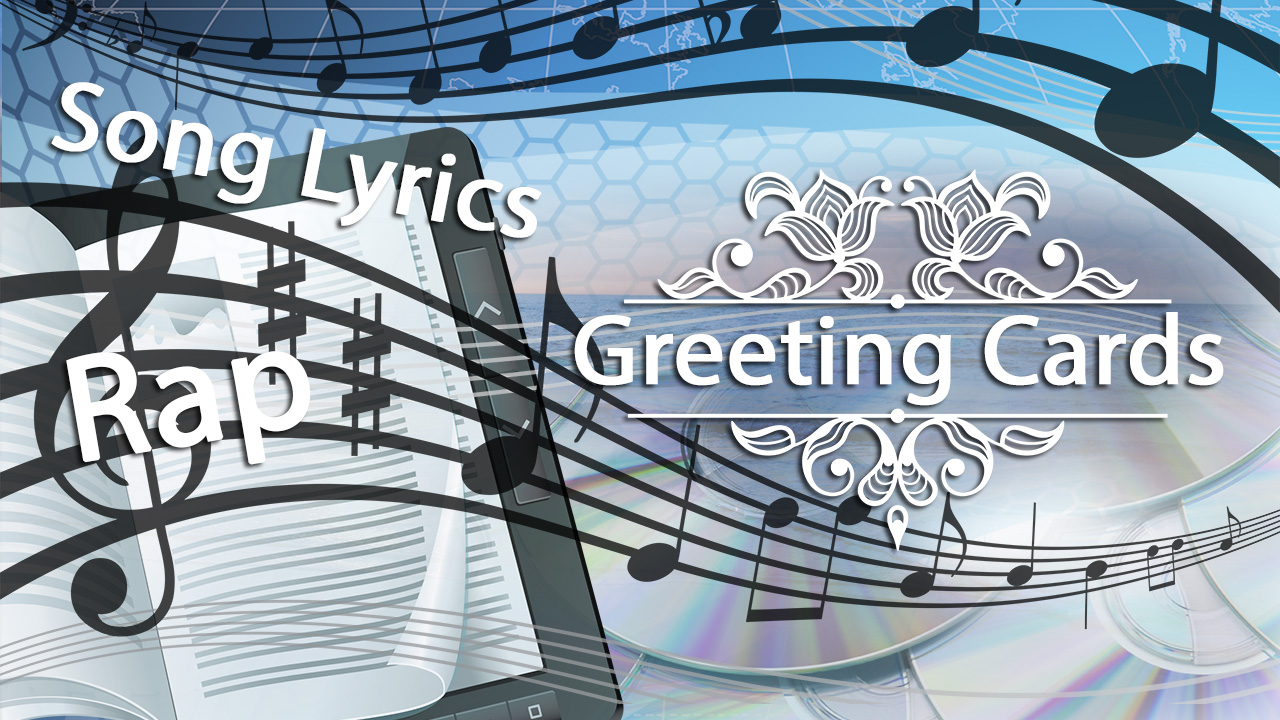 Song Lyrics, Rap and Greeting Card Verse
