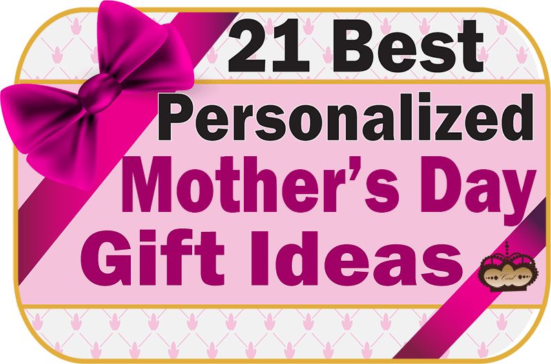 Mother 39 S Day Present 21 Personalized Mother S Day Gift Ideas